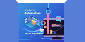 Marketing automation per ecommerce